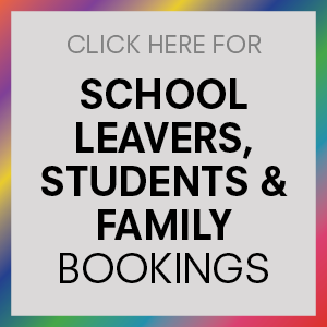 School leavers, students & family bookings